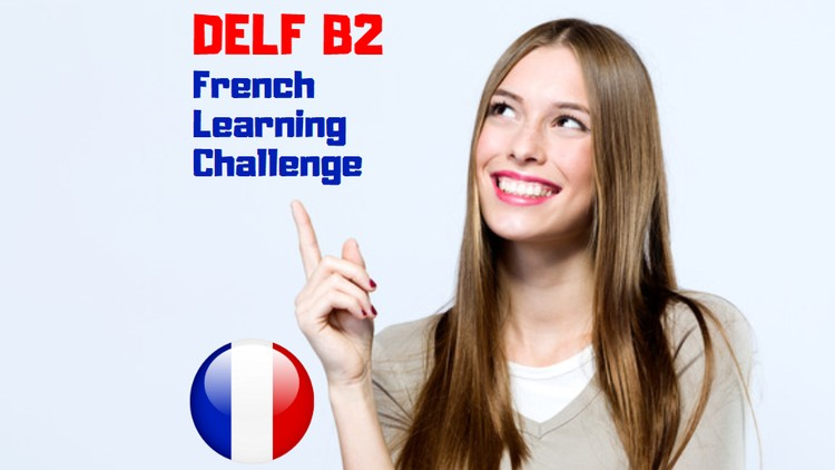 Get My Official French DELF B2 Certificate + PDF Cheat Sheet | Udemy