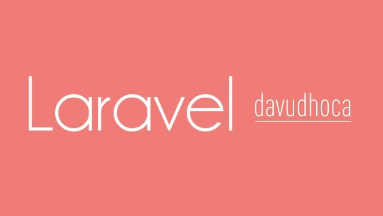 Davud Hoca ile Laravel