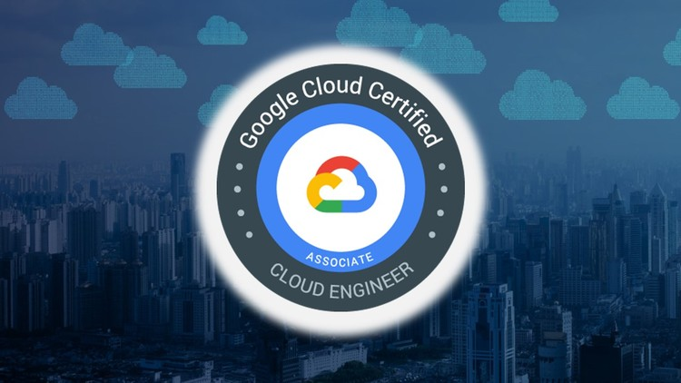 Associate Cloud Engineer : Google Certification 2019 | Udemy