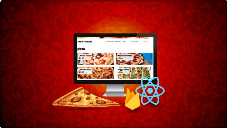 React Pizza Shop - Ordering Food with Hooks and Firebase | Udemy