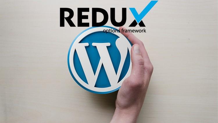 WordPress Theme Development with Redux Framework 2019
