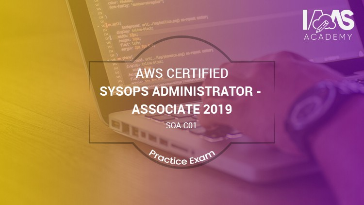 AWS SysOps Administrator Associate Practice Exams - 2019 | Udemy