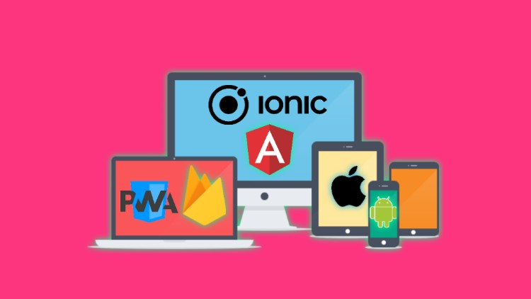 Ionic 4 Firebase with Angular-Build PWA, Native Android, IOS | Udemy