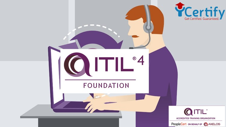 Complete ITIL 4 Foundation: 40+ Videos 100+ Qs (Axelos ATO)