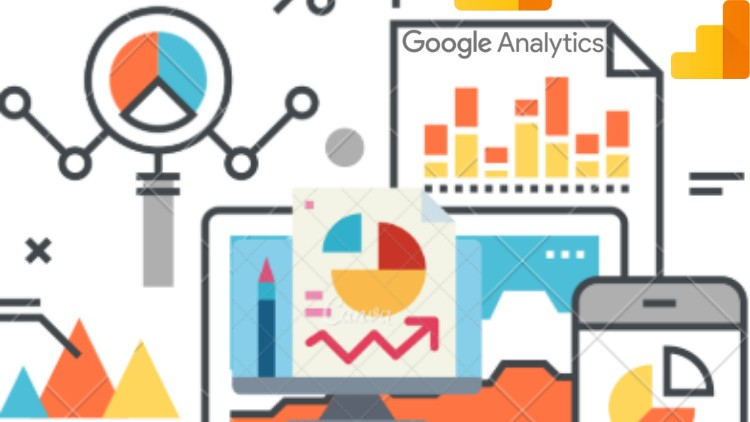 Google Analytics Masterclass,From Beginner To Expert in 2019