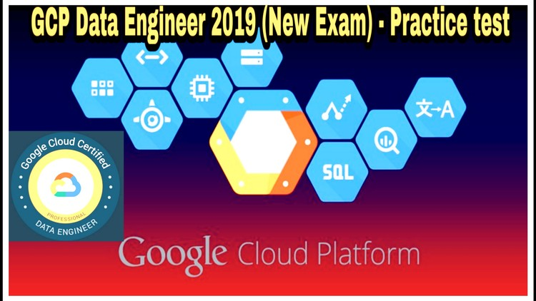 GCP Data Engineer 2019 (New Exam) - Practice Test | Udemy