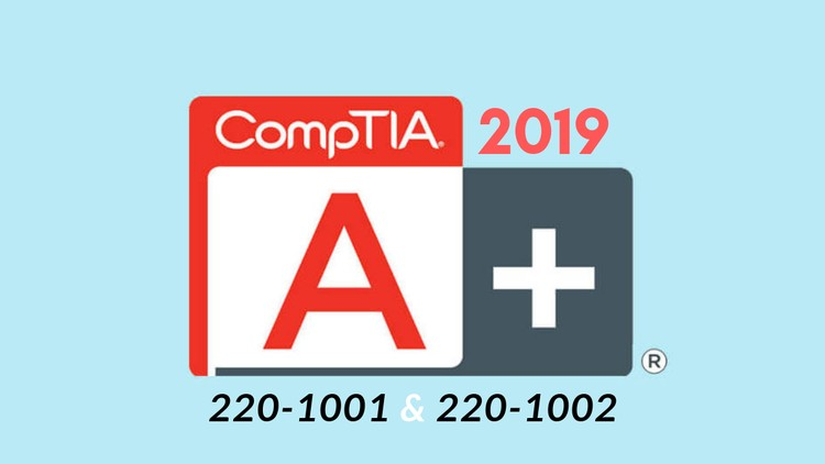 [100% Off UDEMY Coupon] - CompTIA A+ 2019 Certification Core 1 & 2 Practice Exams