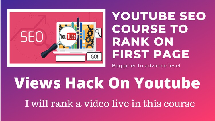 Youtube SEO Course To Rank On First Page : Unlimited Views
