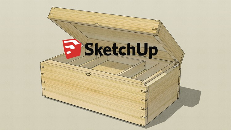 SketchUp for Woodworkers: bring your designs to life in 3D | Udemy