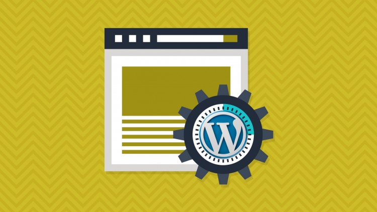 Build a Wordpress Site from Start to Finish