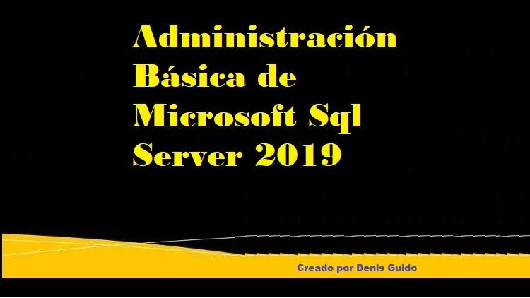 Administración Básica Sql Server 2008 2019