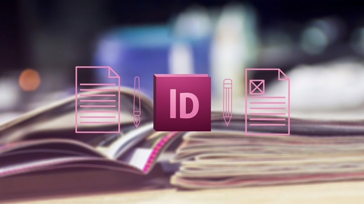 Adobe InDesign CC Tutorial – Beginners to Advanced Tutorial