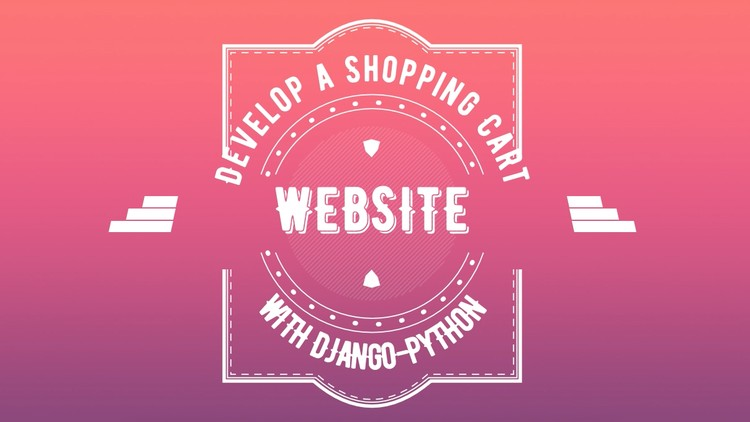 Develop a Shopping Cart Website with Django 2 and Python 3