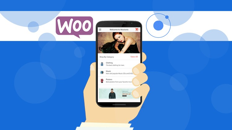 Ionic Apps for WooCommerce: Build an eCommerce Mobile App | Udemy